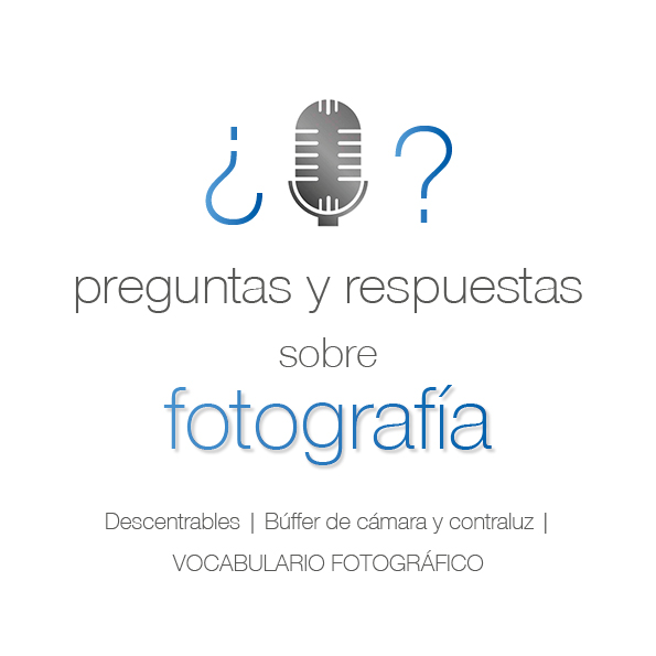 108. Vocabulario fotográfico | Descentrables | Búffer de cámara y contraluz