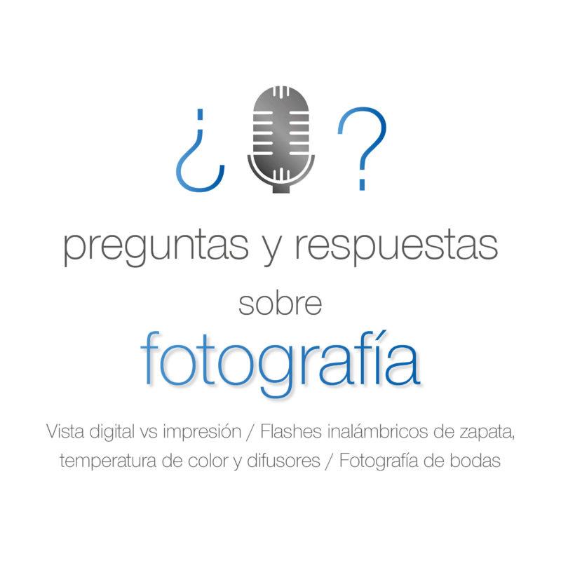 54. Consejos para cuidar equipo fotográfico 2 y preguntas de los oyentes
